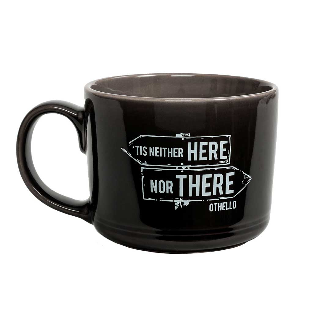 Othello Mug - Tis Neither Here Nor There