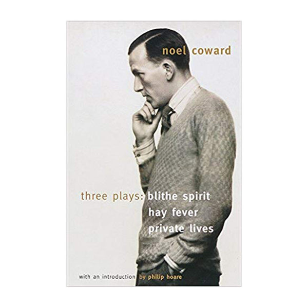 Three Plays: Blithe Spirit, Hay Fever, Private Lives