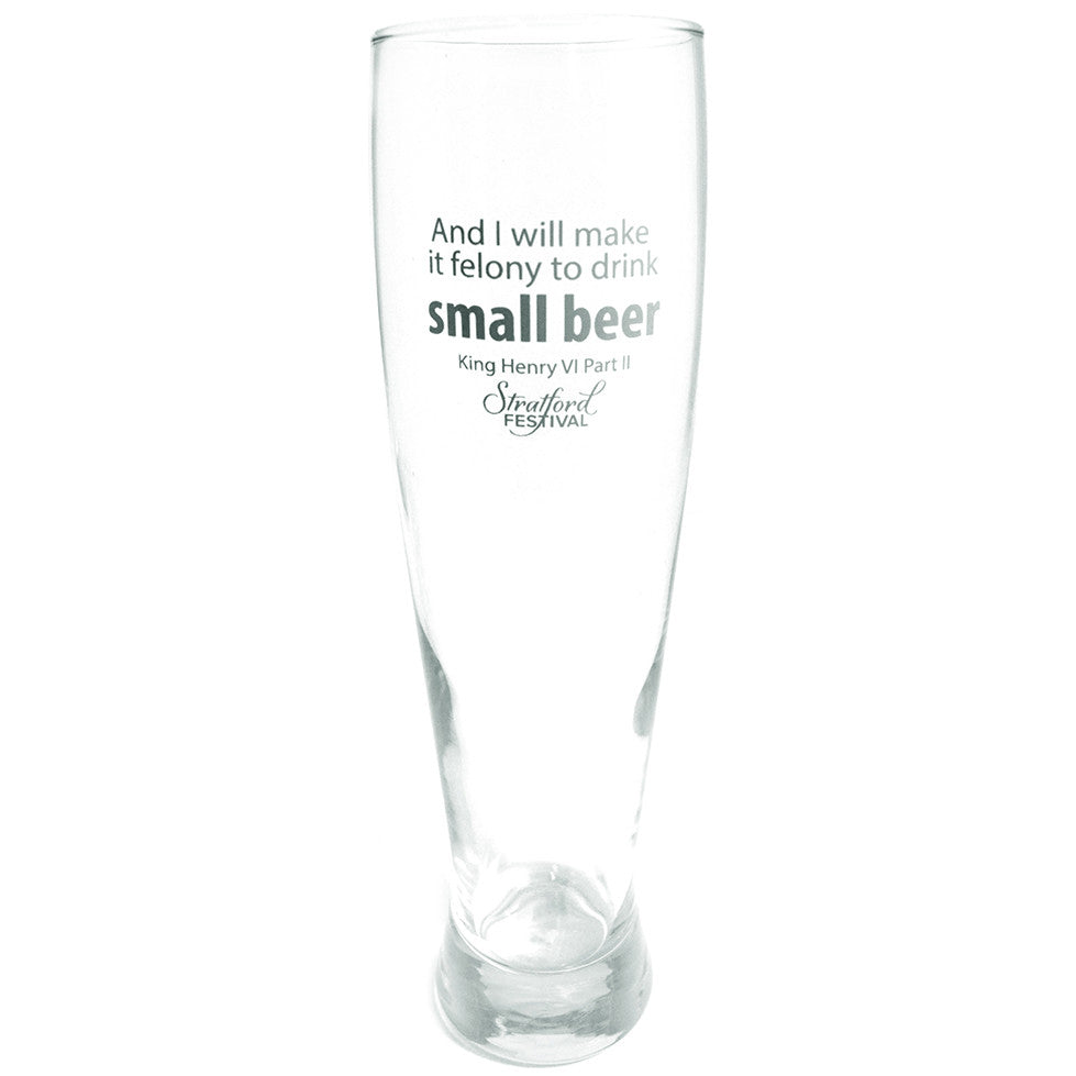 "Pilsner Glass - ""Small Beer"" (Henry VII, Pt II)"