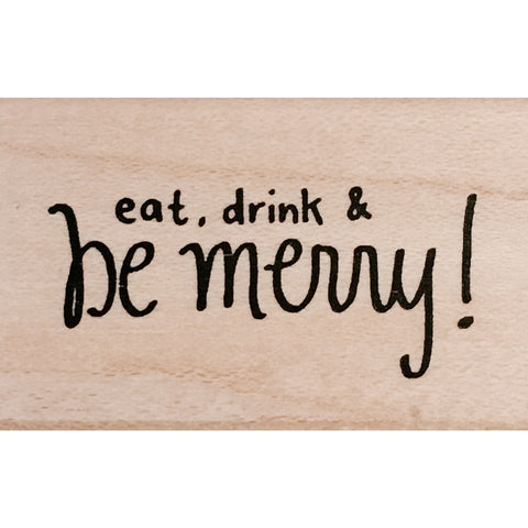 wood stamp - eat, drink, be merry MA