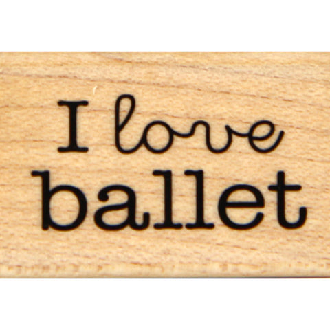 wood stamp - i love ballet