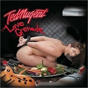 Ted Nugent - Love Grenade