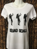 "Ladies Fitted Tee- ""Squad Goals""- White"
