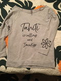 "Ladies 3/4 sleeve light weight sweatshirt top- ""Tahiti Is Calling and I Must Go"""