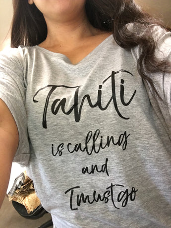"Ladies Dolman Top- ""Tahiti Is Calling and I Must Go"""