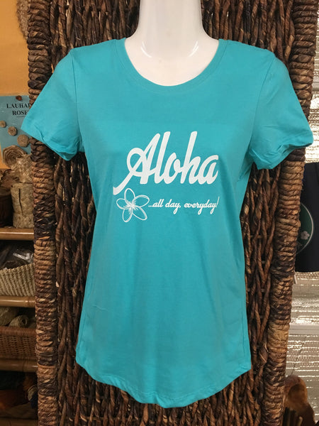 "CLEARANCE Ladies T-shirt- ""Aloha All Day Everyday""- Tahiti Blue"