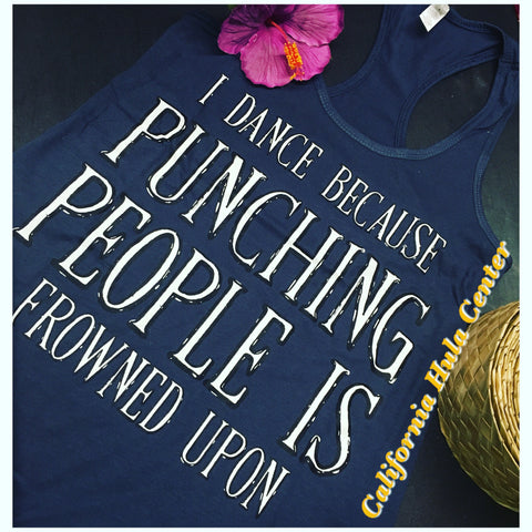 "Racerback Tank Top- ""I Dance Because Punching People Is Frowned Upon"" Indigo Blue"
