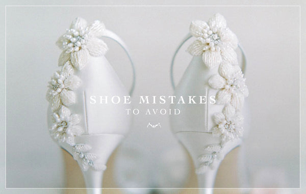 6 Wedding Shoe Mistakes To Avoid