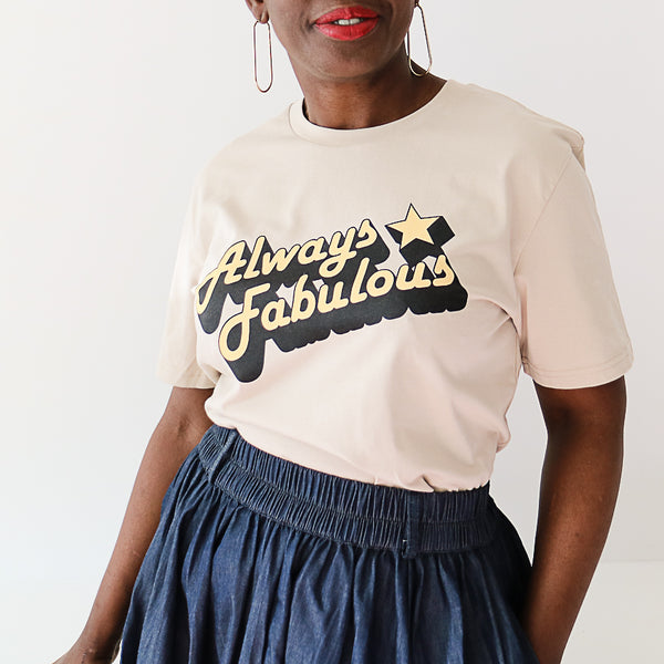 Iconic 'Always Fabulous' Tee