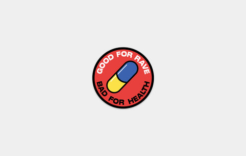BAD FOR HEALTH STICKER