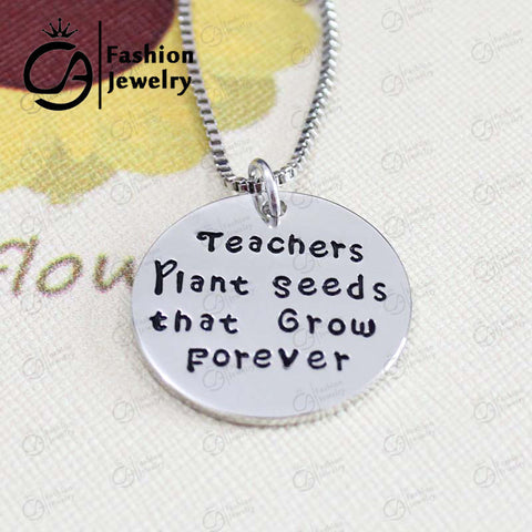 """Teachers Plant Seeds That Grow Forever"" Hand Stamped Necklace"