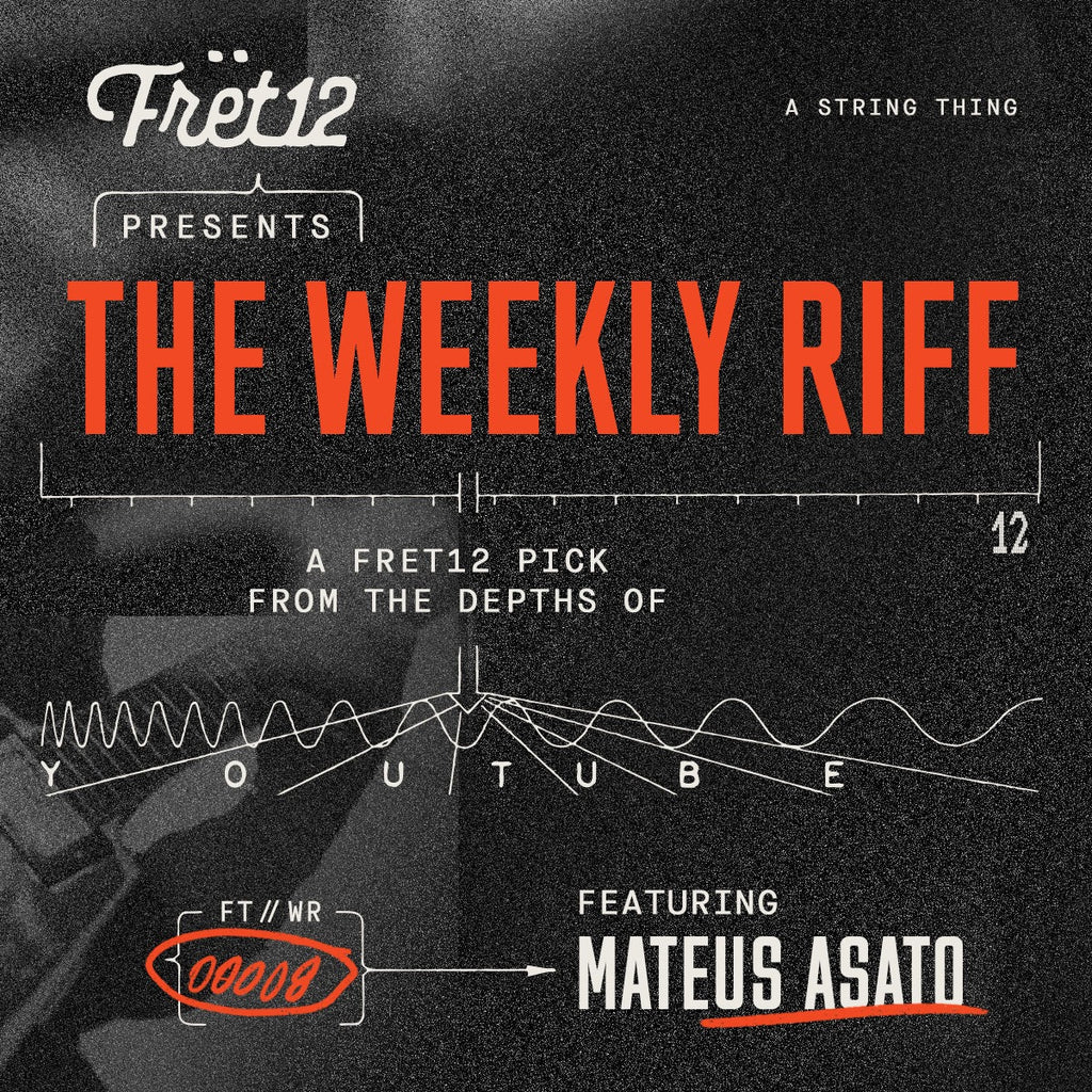 Weekly Riff with Mateus Asato / A FRET12 Pick From the Depths of YouTube