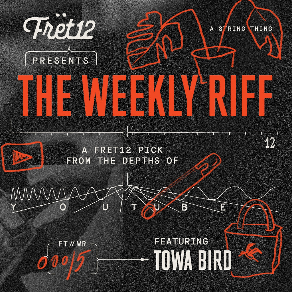 Weekly Riff with Towa Bird / A FRET12 Pick From the Depths of YouTube