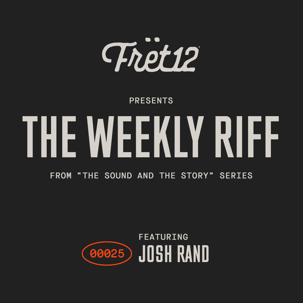 Weekly Riff from The Sound and The Story - Josh Rand