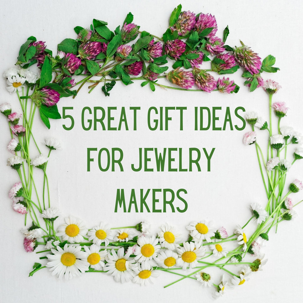 Great Gift Ideas for Jewelry Makers