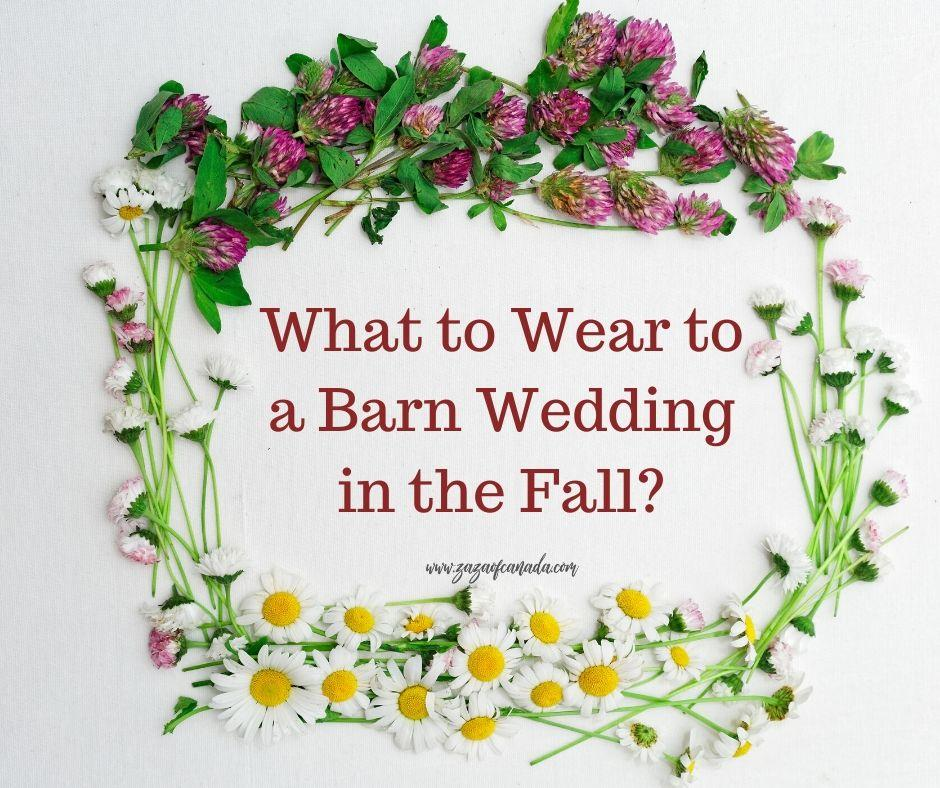 What to Wear to a Barn Wedding in the Fall