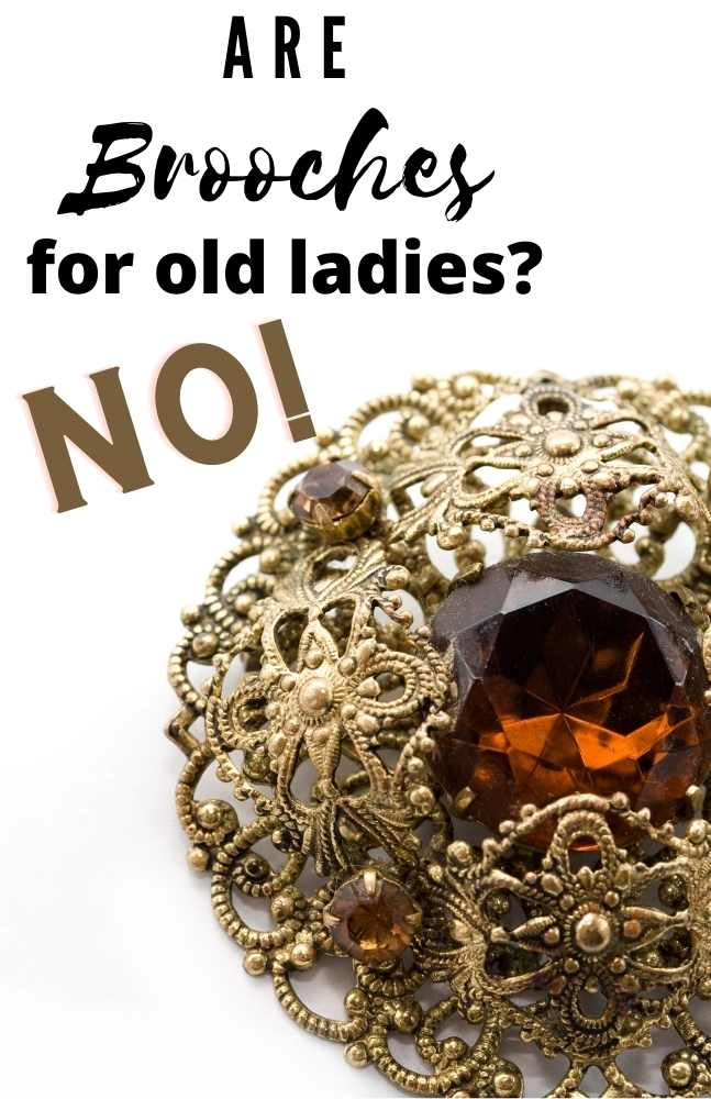 are brooches for old ladies