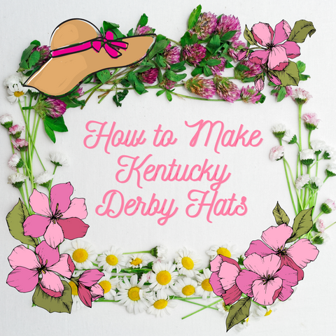 How to Make Kentucky Derby Hats