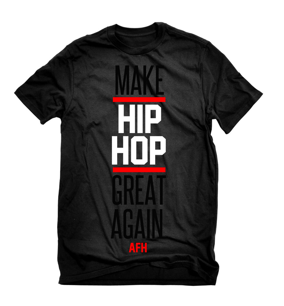 MAKE HIP HOP GREAT AGAIN Tee