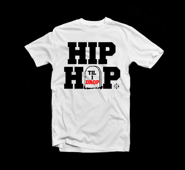 HIP HOP TIL I DROP Tee