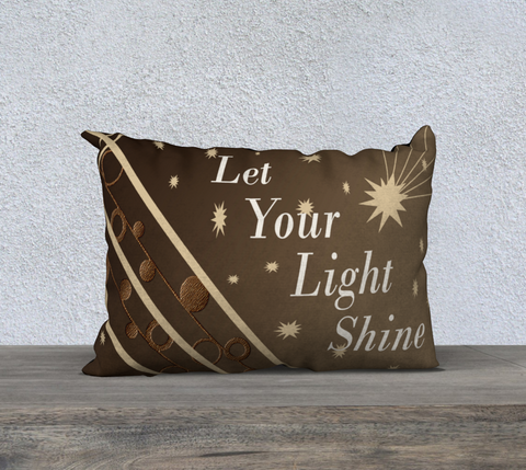 Let Your Light Shine Too Pillow Case