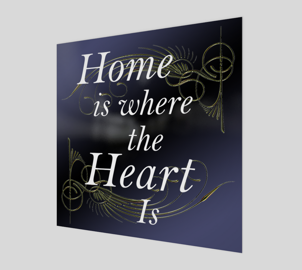 Home Is Where The Heart Is Art Poster