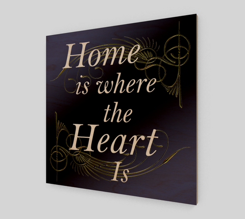 Home Is Where The Heart Is Wood Art Print