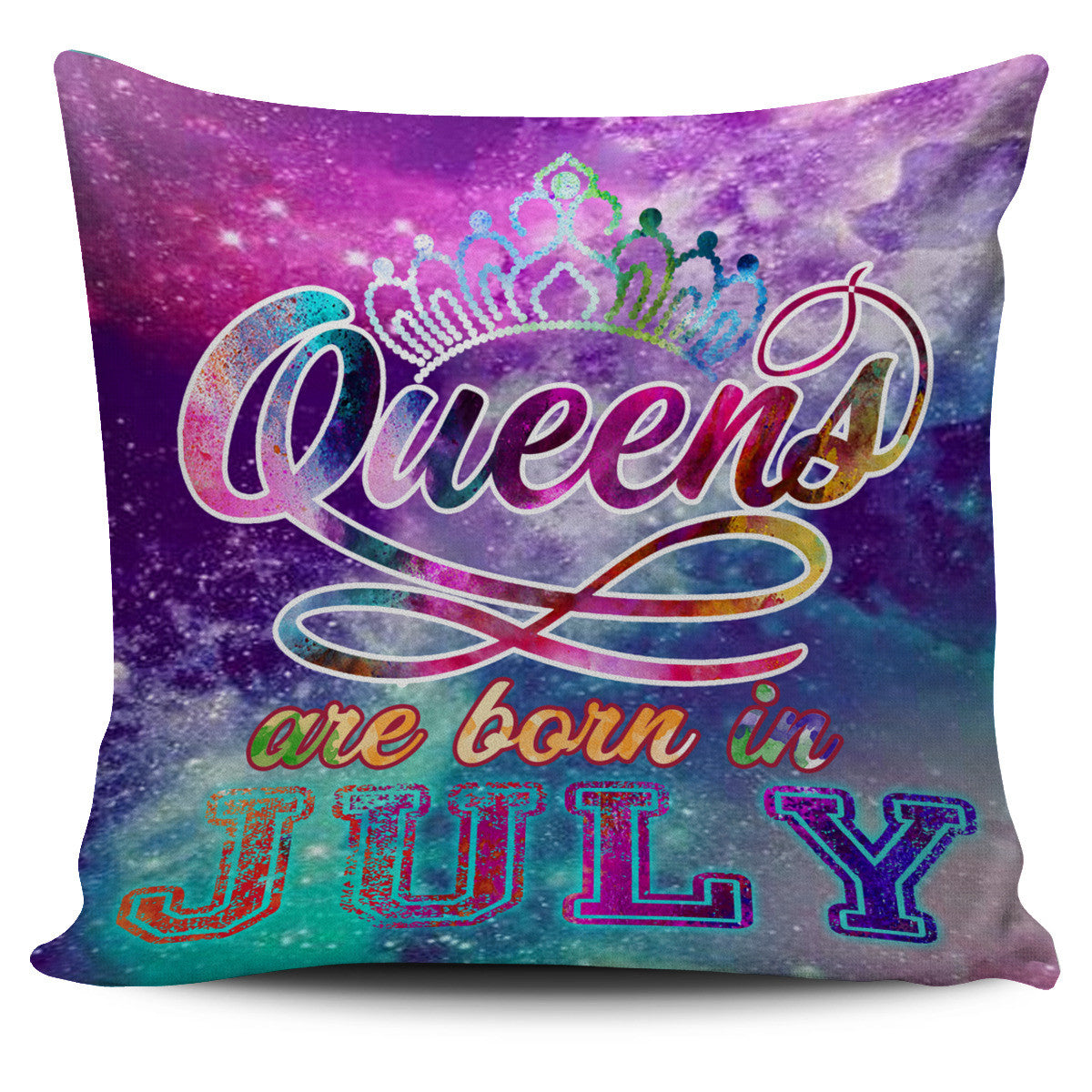 QUEENS ARE BORN IN JULY - PILLOW CASE