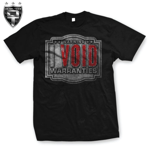 """I Void Warranties"" T Shirt NEW"