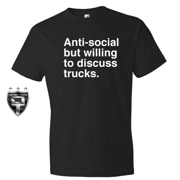 Anti-social but willing to discuss trucks T Shirt