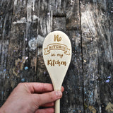 No Bitchin in my Kitchen Wood Cooking Spoon