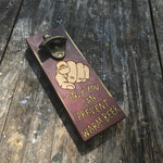 Only You Can Prevent Warm Beer Bottle Opener