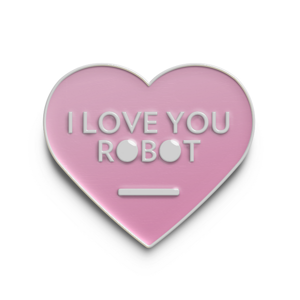 I Love You Robot Pin, Ships 4/24