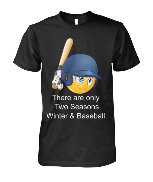 There are only Two Seasons Winter & Baseball - Emoji T-Shirt