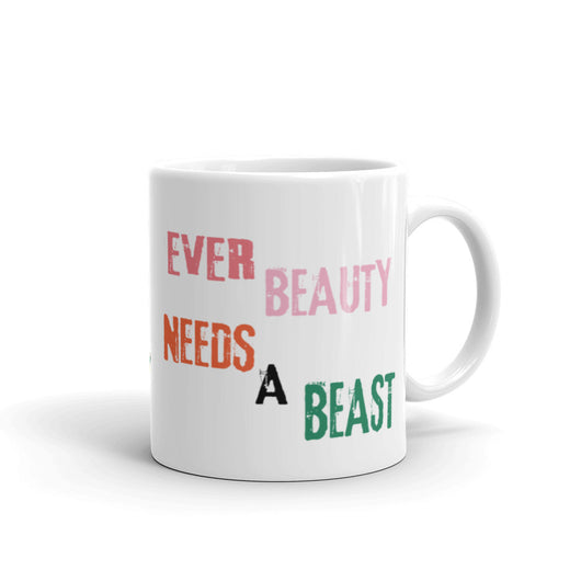 EVER BEAUTY NEEDS A BEAST Mug
