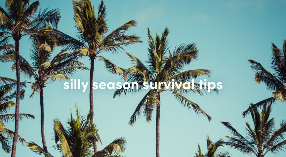 silly season survival tips