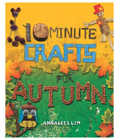 10 Minute Crafts: Autumn