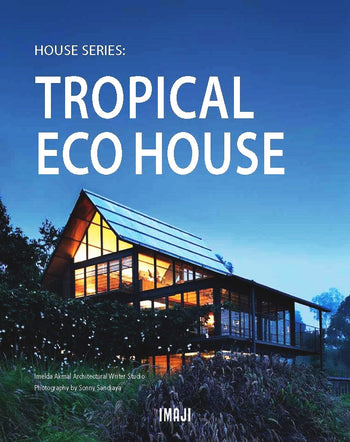 House Series: TROPICAL ECO HOUSE