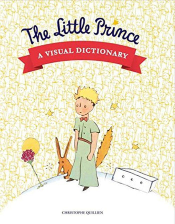 Little Prince: A visual dictionnary