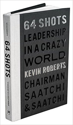 64 Shots: Leadership in a Crazy World