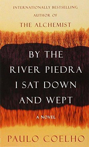 By the River Piedra I Sat Down and Wept