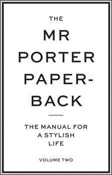 (Vol. 2) The Mr Porter Paperback: The Manual for a Stylish Life