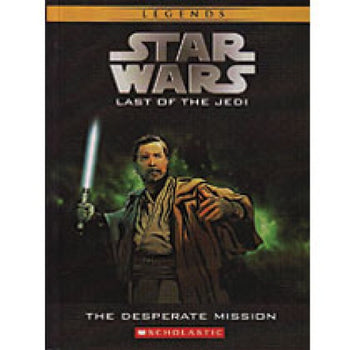Star Wars: The Last of the Jedi: The Desperate Mission
