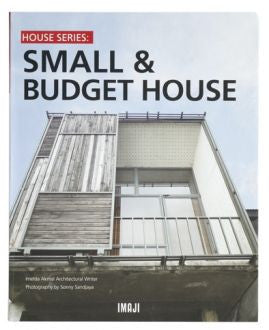 Houses Style Series: SMALL & BUDGET HOUSE