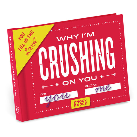 Why I'm Crushing on You Fill in the Love® Journal