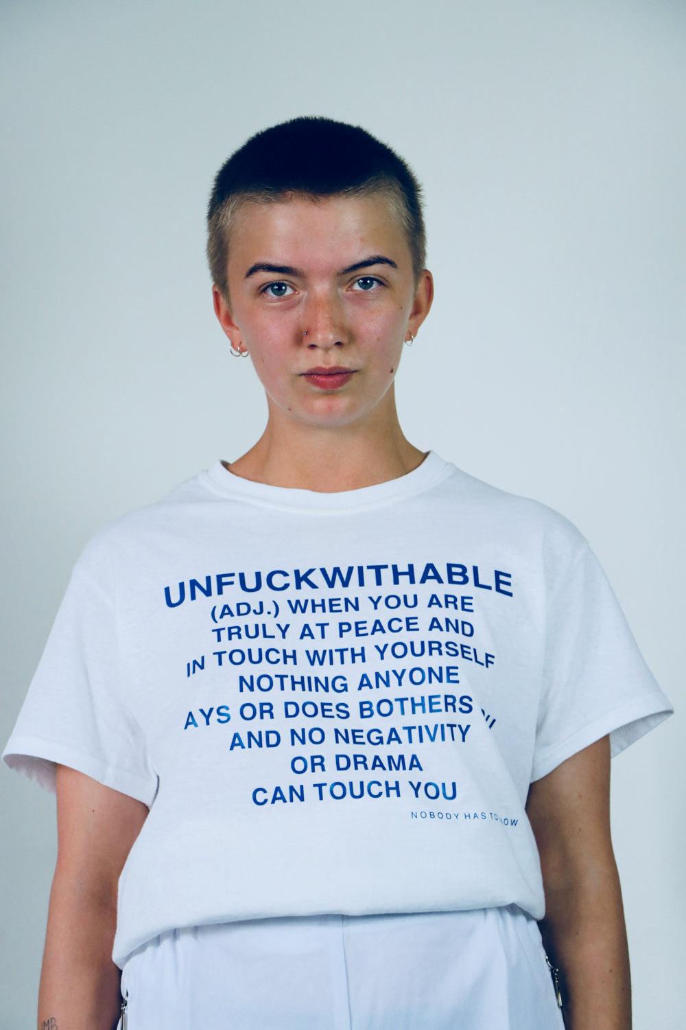 Tee THE UNFUCKWITHABLES white 4 - NOBODY HAS TO KNOW