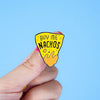 Buy Me Nachos Enamel Pin