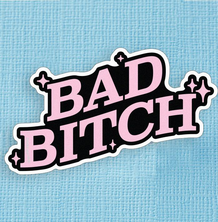 Bad Bitch Large Vinyl Sticker