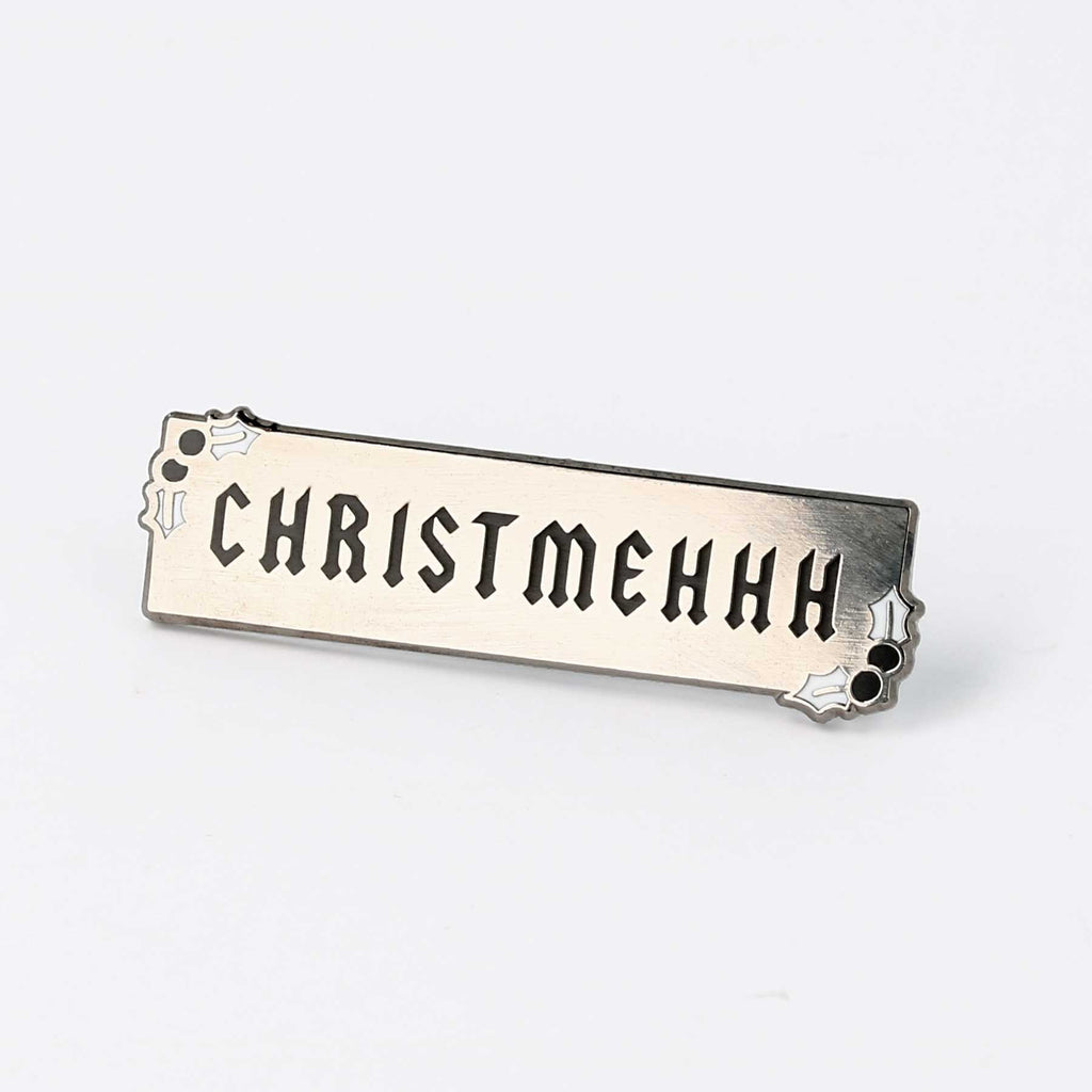 Christmehhh Enamel Pin