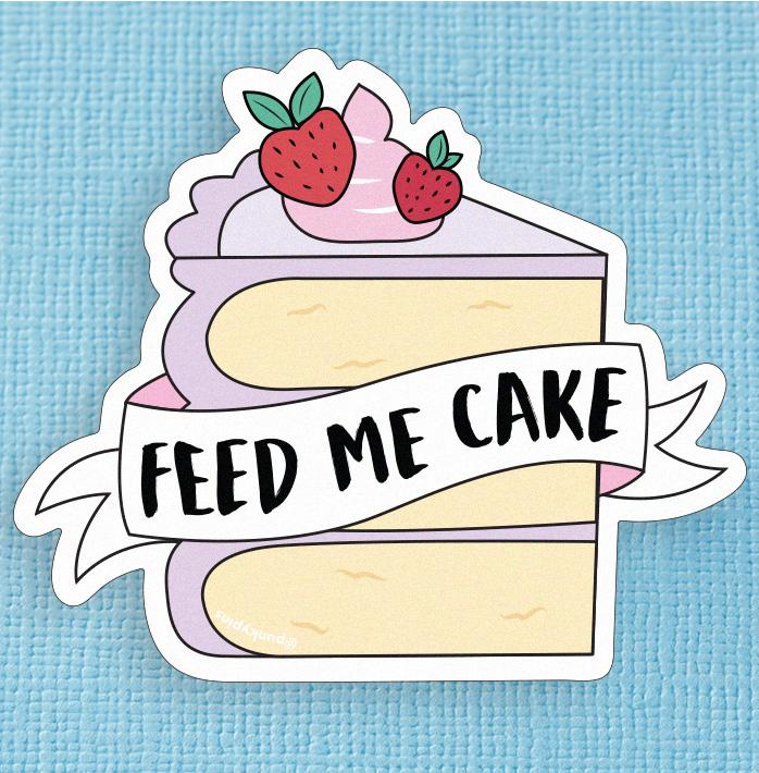 Feed Me Cake Large Vinyl Sticker